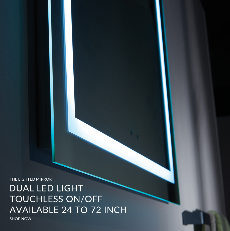 Dual LED light touchless on/off available 24 to 72 inch